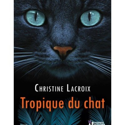Tropique du chat - Christine Lacroix cover