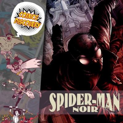 ComicsDiscovery S05E33 : Spider-man noir cover