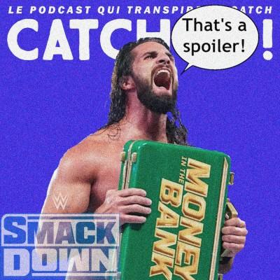 Catch'Up! WWE Smackdown du 16/07/21 : le retour du WWE Universe ! cover