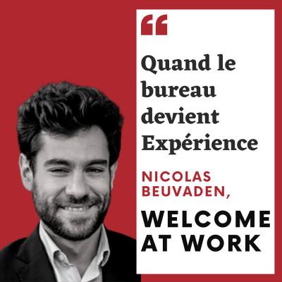 #2 Nicolas Beuvaden, Welcome at Work - Quand le bureau devient Expérience cover