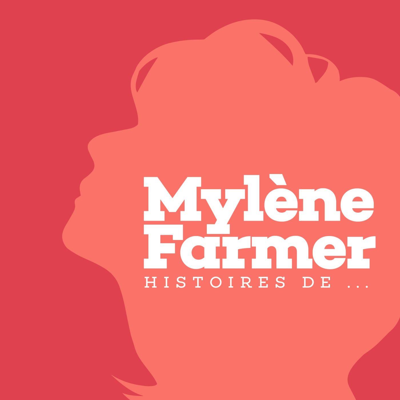 Mylène Farmer : histoires de...