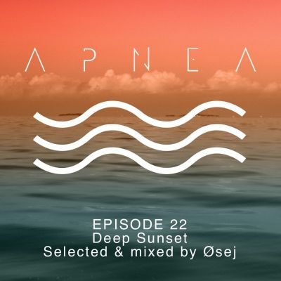 image Episode 22 - Deep Sunset - Selected & mixed by Øsej