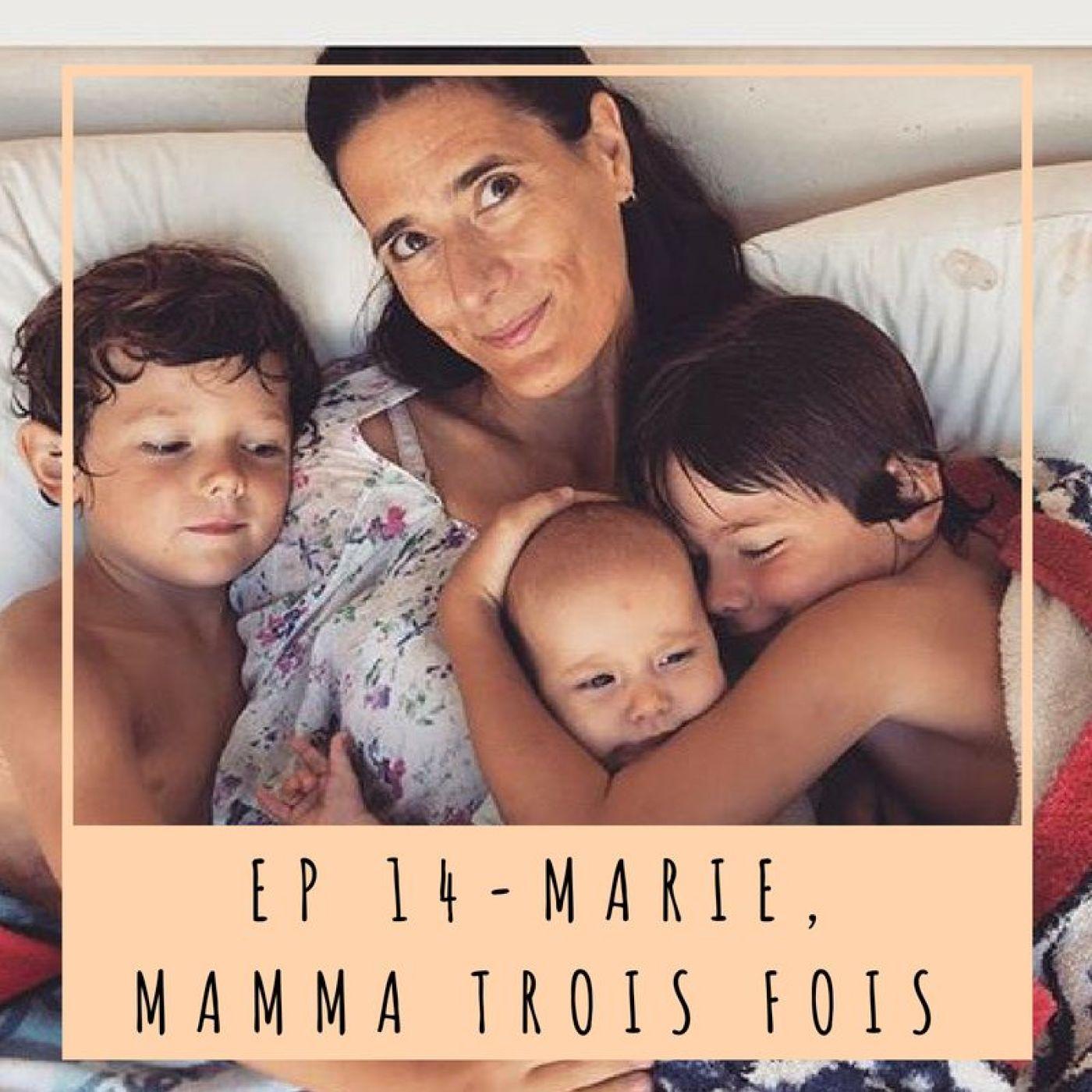 EP 14- MARIE, MAMMA TROIS FOIS