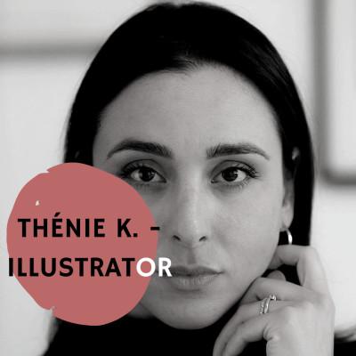 #6 - Thénie K. - Illustrator 🇫🇷 cover