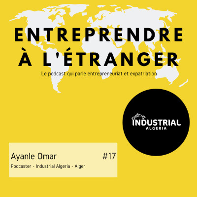 Entreprendre à l'étranger - Ayanle Omar - Industrial Algeria - Alger cover