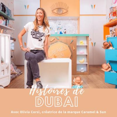 #1 – Créer sa marque déco & enfants à Dubai avec Olivia Corsi – « Il y a tellement de choses à faire à Dubai, lancez-vous ! » cover