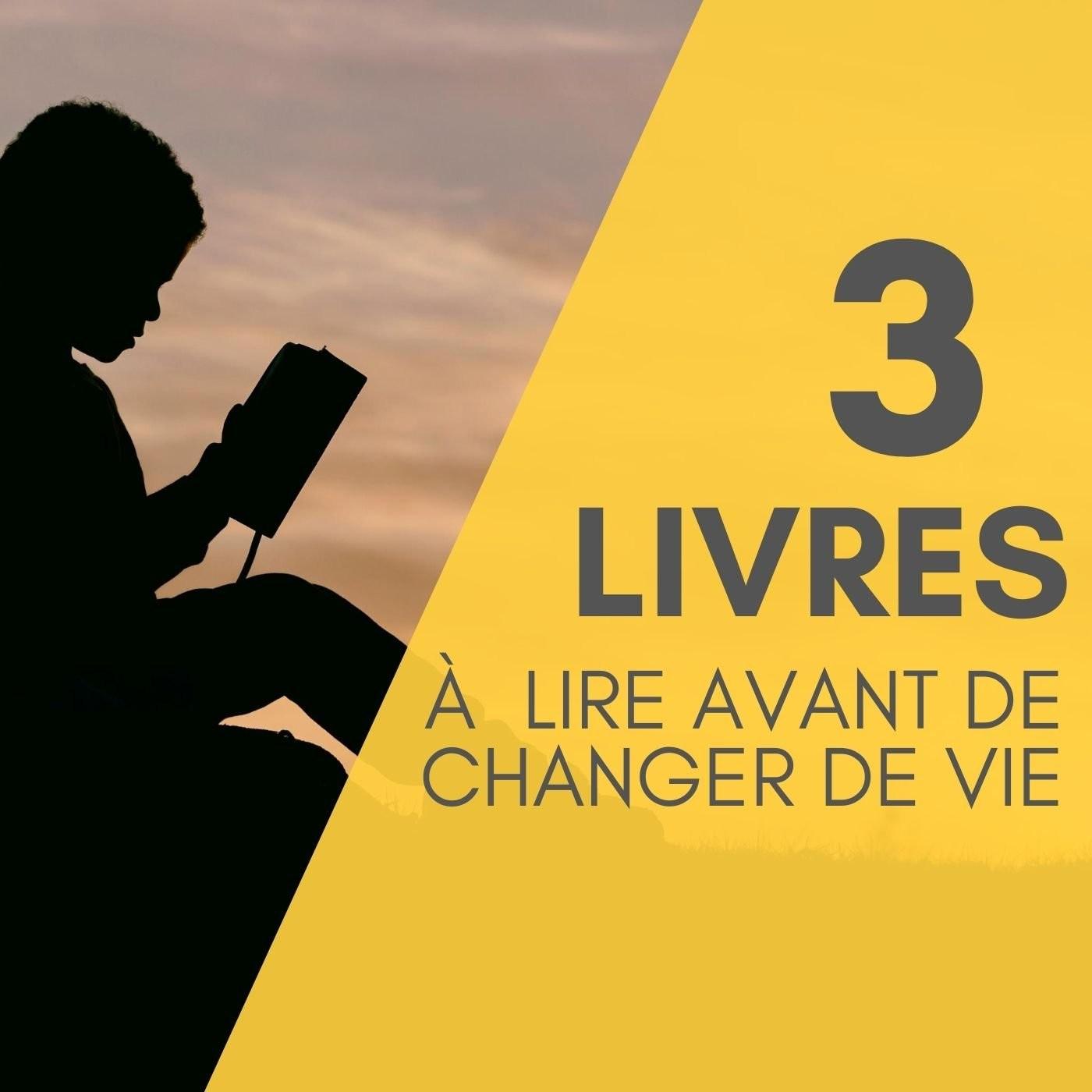 #18 Tuto - Les 3 livres à lire avant de changer de vie