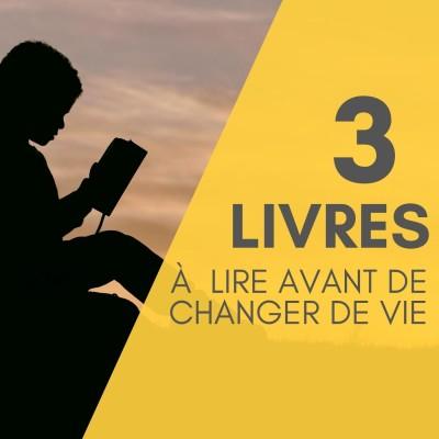 #18 Tuto - Les 3 livres à lire avant de changer de vie cover
