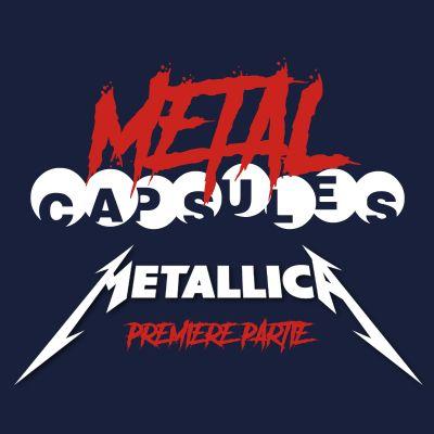 Metal Capsules : Metallica Part. 1