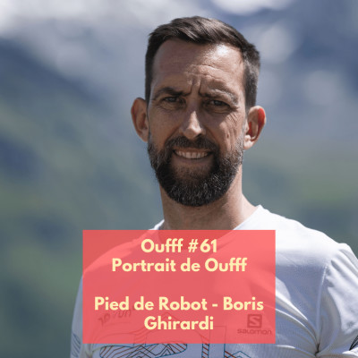 #61 - Portrait de Oufff - Boris Ghirardi, une motivation pour tous cover