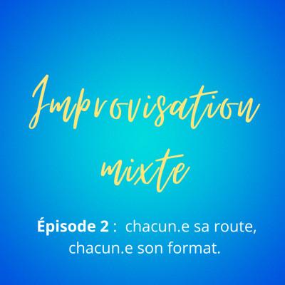 Episode 2: Chacun.e sa route, chacun.e son format cover