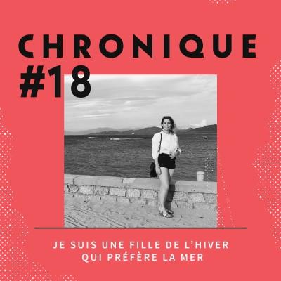 Chronique 18 - Je suis une fille de l'Hiver qui préfère la Mer cover