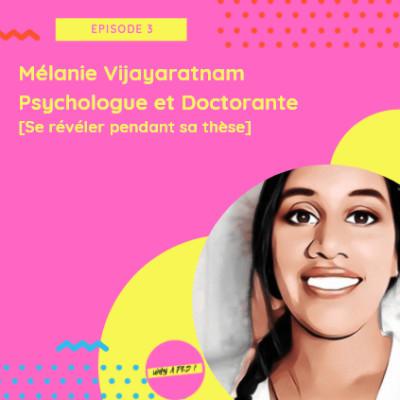 Episode 3 - Melanie Vijayaratnam psychologue et doctorante [Se révéler pendant sa thèse] cover
