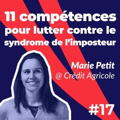 #17 - 11 compétences pour lutter contre le syndrome de l'imposteur 💪- Marie Petit du Crédit Agricole cover