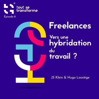 #08 - Freelances : vers une hybridation du travail ? (Hugo Lassiège - Malt) cover