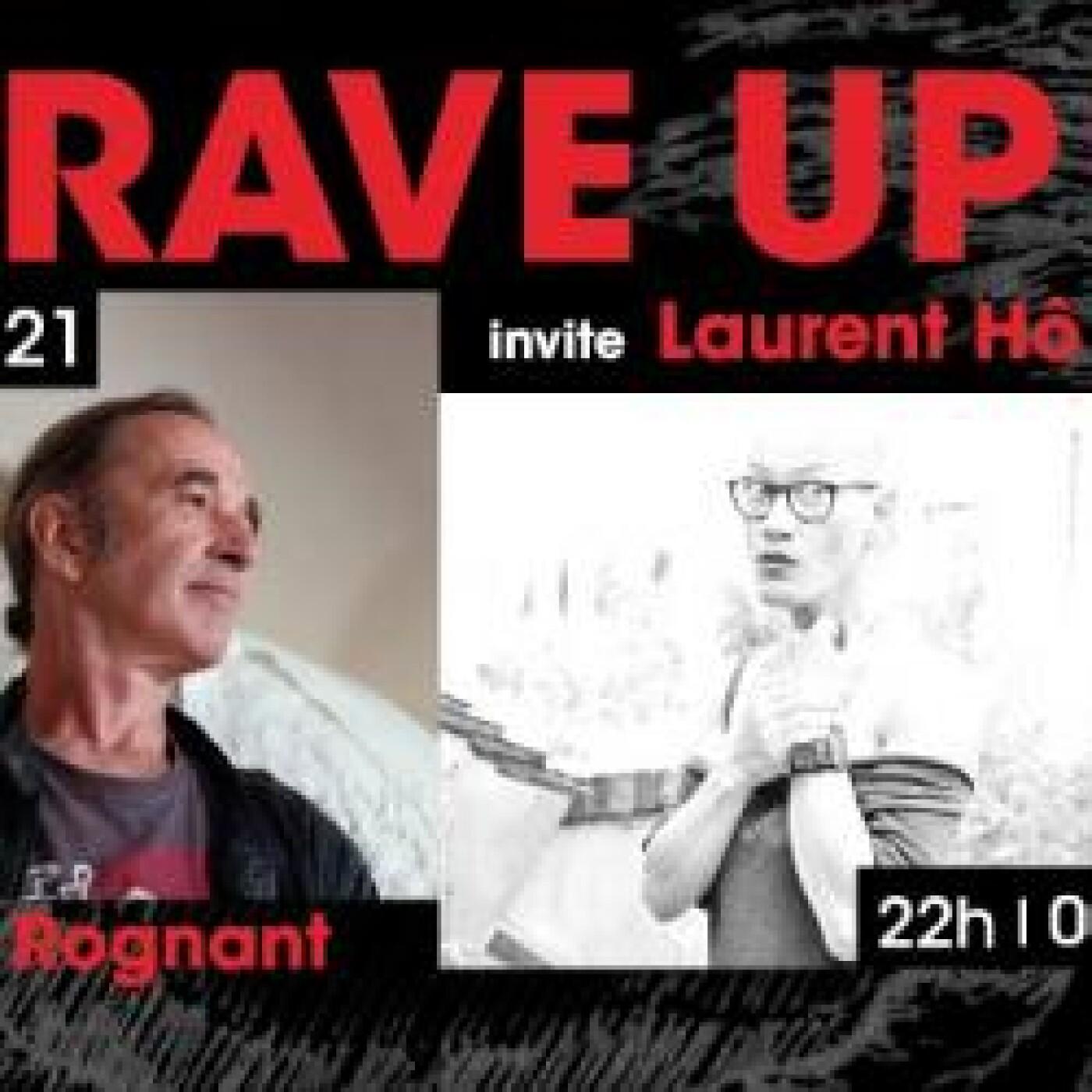 RAVE UP : LAURENT HO