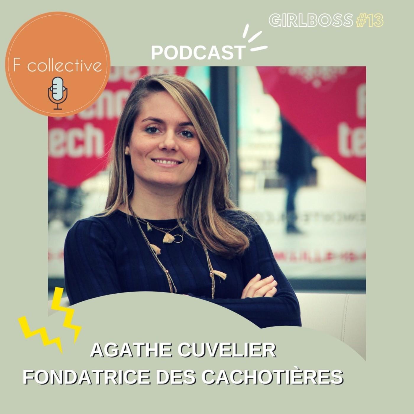 #13 Agathe Cuvelier - Fondatrice des Cachotières (site location vêtements - Lille)