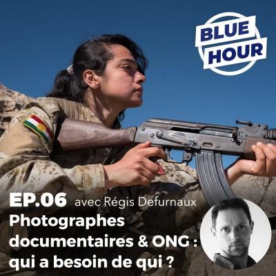 EP.06 - Photographes documentaires & ONG : qui a besoin de qui ? (ft. RÉGIS DEFURNAUX) cover