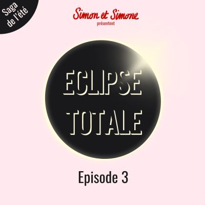 Eclipse Totale - Episode #3 cover