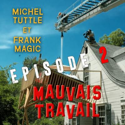 MAUVAIS TRAVAIL Episode 2 - Galère Portugaise et Concombre de mer cover