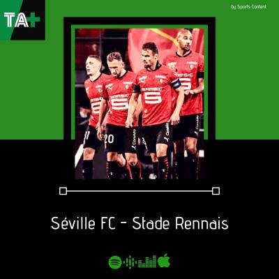 Champions League J2 : FC Séville - Stade Rennais avec @SevillaFCFrance et @RomainTevaRR cover