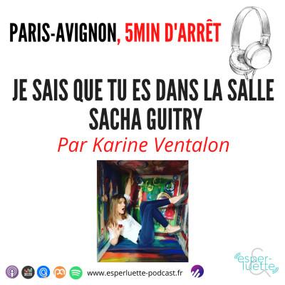 Je sais que tu es dans la salle de Sacha Guitry - Paris/Avignon, 5 minutes d'arrêt cover