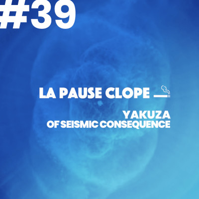 #LPC39 - Of Seismic Consequence - Yakuza cover