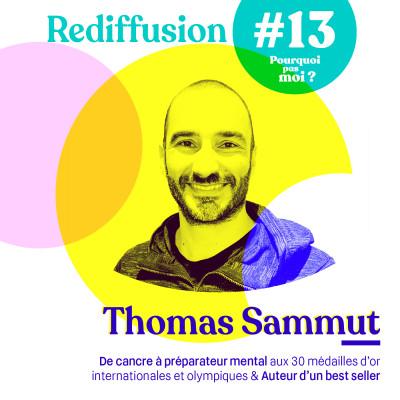 Rediffusion 13 Thomas Sammut - De cancre à préparateur mental aux 150 médailles internationales et olympiques puis auteur cover