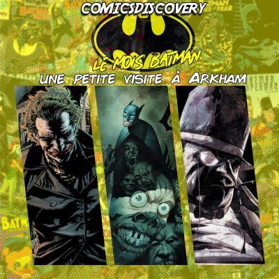 image ComicsDiscovery S03E28: Une petite visite à Arkham