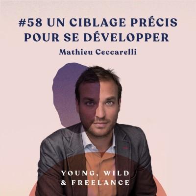 58. Un ciblage précis pour se développer - avec Mathieu Ceccarelli cover