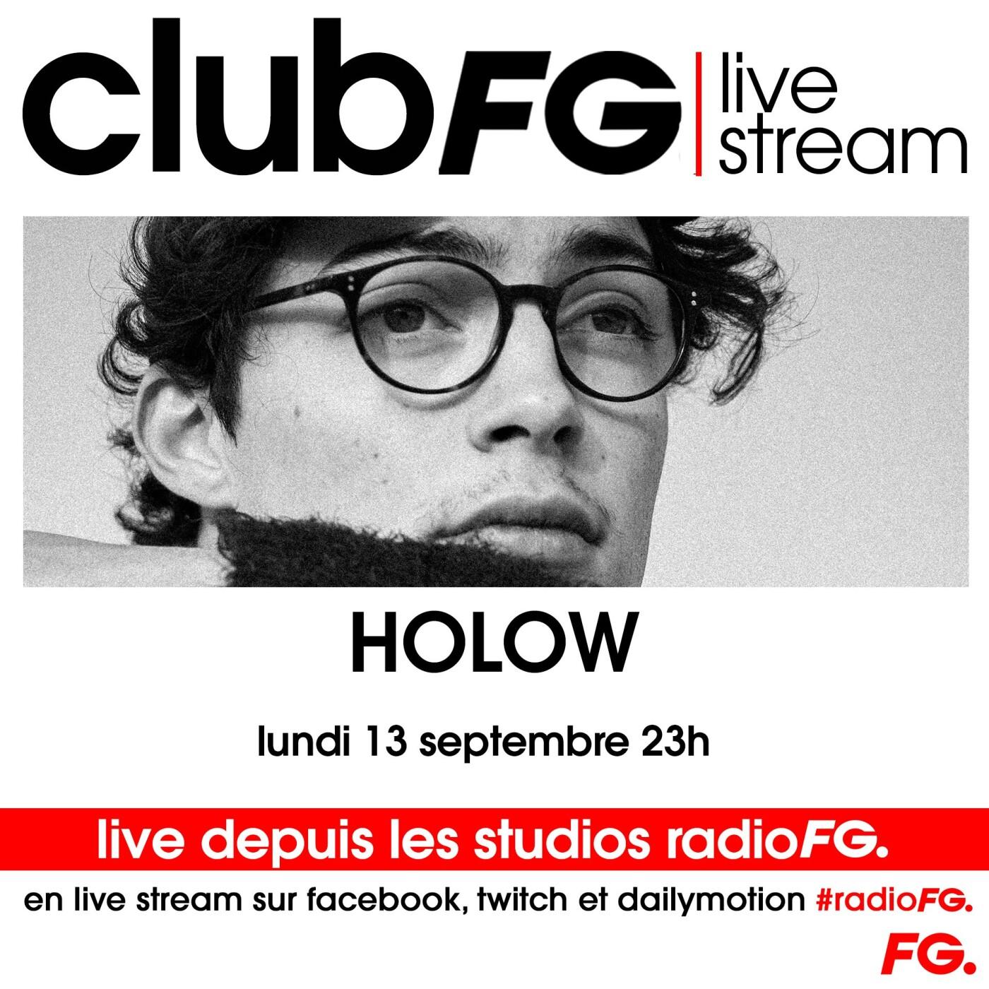 CLUB FG LIVE STREAM : HOLOW