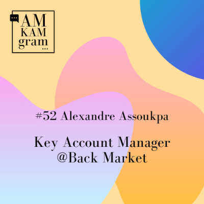 Episode 52 : Alexandre, Key Account Manager chez Back Market cover