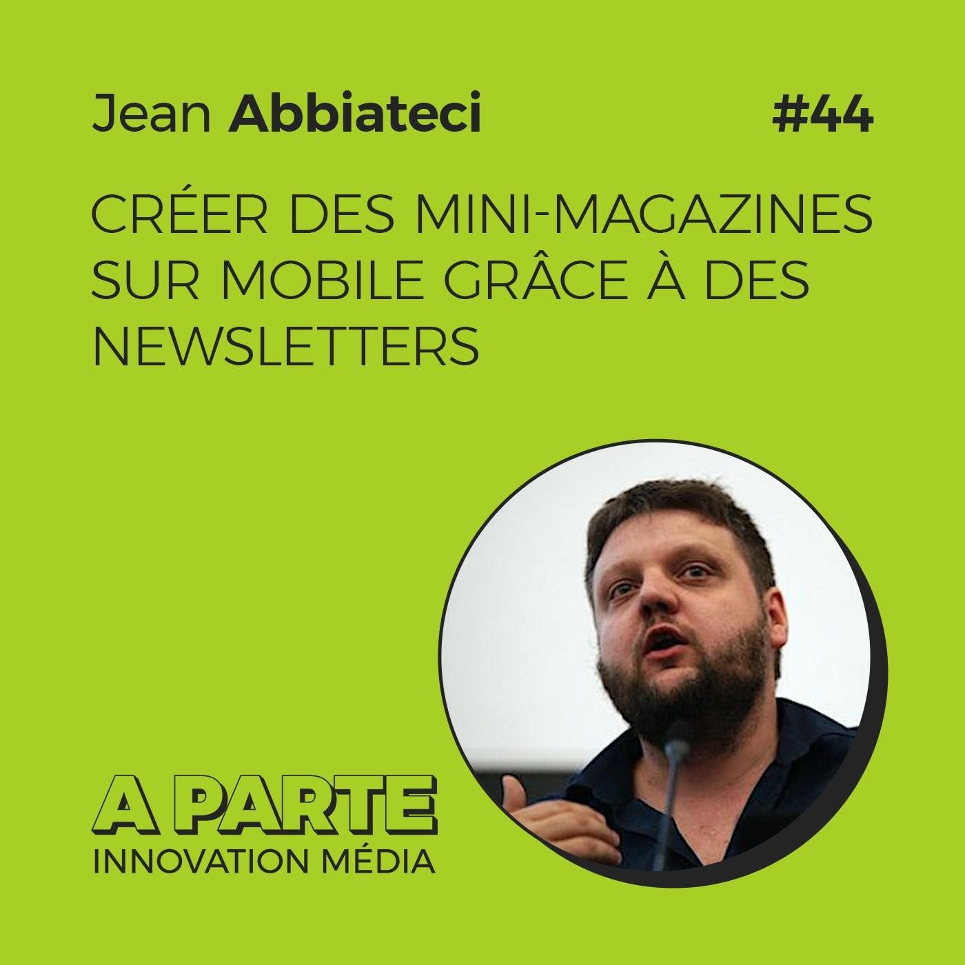 Créer des mini-magazines sur mobile grâce à des newsletters, avec Jean Abbiateci