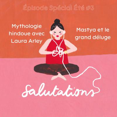 Épisode Spécial Été #3 - Mythologie hindoue avec Laura Arley - Matsya et le grand déluge cover