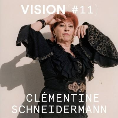 VISION #11 - CLÉMENTINE SCHNEIDERMANN cover