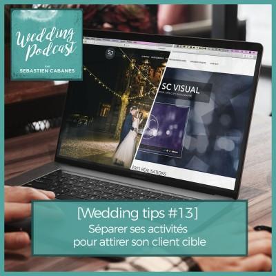 [Wedding Tips #13] Séparer ses activités pour attirer son client cible cover