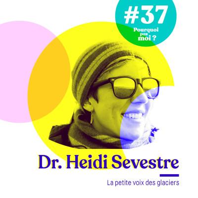 #37 Dr Heidi Sevestre : Privilégier l'intérêt général à celui de sa propre carrière cover