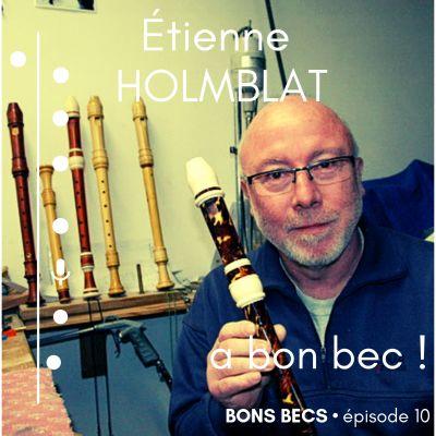 image Épisode 10 • Étienne HOLMBLAT a bon bec