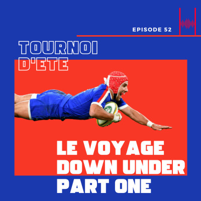 Episode 52: Le Voyage Down Under : Part One cover