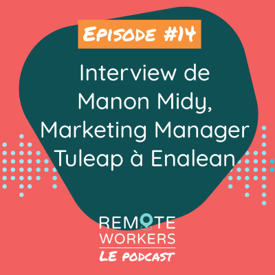 Episode 14 - Interview Manon MIDY, Marketing Manager pour Tuleap à Enalean cover