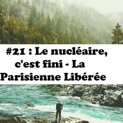 image #21 : La Parisienne Libérée - Le nucléaire, c'est fini