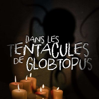 image Episode n°15: Dans les tentacules de Globtopus (avec Maxime Robinet)