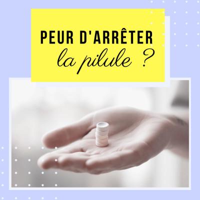 Thumbnail Image Pourquoi ai-je si peur d'arrêter la pilule ?