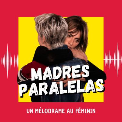 Madres Paralelas : un mélodrame au féminin (Venise 2021) cover