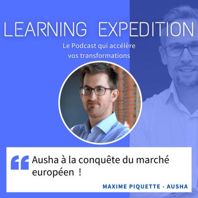 #51 - Maxime Piquette /// Ausha à la conquête du marché européen  !