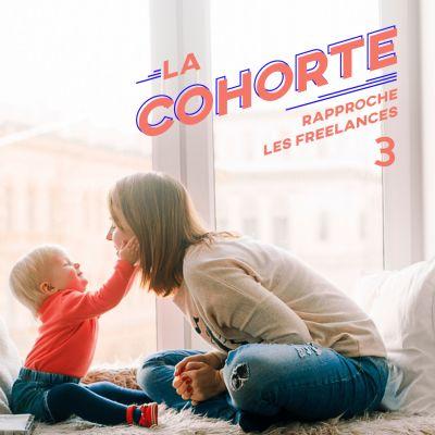 La Cohorte/ S1E3/ Le congé maternité des freelances cover
