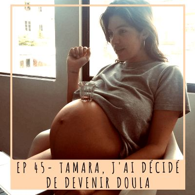 image EP 45-TAMARA- J'AI DÉCIDÉ DE DEVENIR DOULA