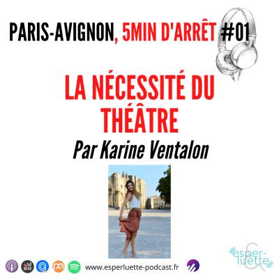 La nécessité du théâtre - Paris / Avignon, 5 minutes d'arrêt cover