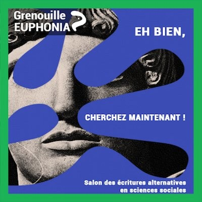 Eh bien, cherchez maintenant ! Salon des écritures alternatives en sciences sociales & Radio Grenouille cover