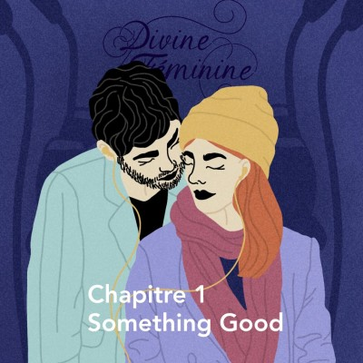 """Chapitre 1 : """"Something Good"""" cover"""